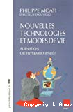 Nouvelles technologies et modes de vie. Aliénation ou hypermodernité ?