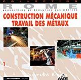 Construction mécanique, travail des métaux.