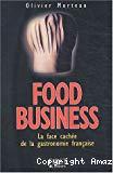 Food business. La face cachée de la gastronomie française.