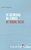 La sociologie au service du travail social.