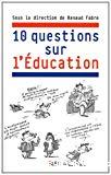 10 questions sur l'Education