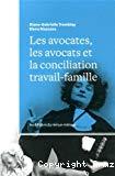 Les avocates, les avocats et la conciliation travail-famille