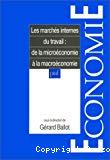 Les marchés internes du travail : de la microéconomie à la macroéconomie.