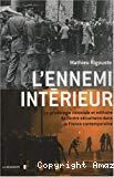 L'ennemi intérieur. La généalogie coloniale et militaire de l'ordre sécuritaire dans la France contemporaine.