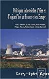 Politiques industrielles d'hier et d'aujourd'hui en France et en Europe.
