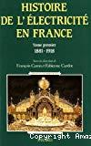 Histoire générale de l'électricité en France. Tome premier. Espoirs et conquêtes 1881-1918.
