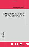 Syndicats et syndiqués en France depuis 1945.