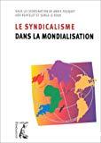 Le syndicalisme dans la mondialisation.