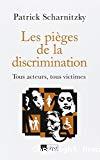 Les pièges de la discrimination : tous acteurs, tous victimes.