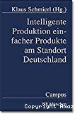 Intelligente Produktion einfacher Produkte am Standort Deutschland.
