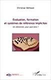 Evaluation, formation et systèmes de référence implicites