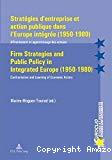 Stratégies d'entreprise et action publique dans l'Europe intégrée (1950-1980) : affrontement et apprentissage des acteurs