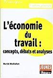L'économie du travail : concepts, débats et analyses.
