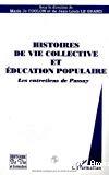 Histoires de vie collective et éducation populaire. Les entretiens de Passay.