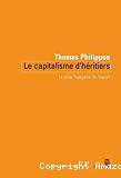 Le capitalisme d'héritiers : la crise française du travail.