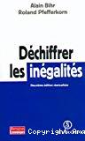 Déchiffrer les inégalités. Deuxième édition réactualisée.