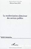 La modernisation silencieuse des services publics.