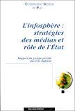 L'infosphère : stratégies des médias et rôle de l'Etat.