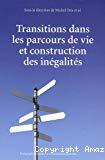 Transitions dans les parcours de vie et construction des inégalités.