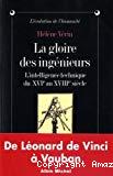 La gloire des ingénieurs. L'intelligence technique du XVIe au XVIIIe siècle.