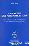 L'analyse des organisations. Démarches et outils sociologiques et psychologiques d'intervention.