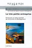 La très petite entreprise. Promouvoir un acteur essentiel des économies en développement.