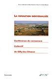 La formation individualisée. Conférence de consensus. Collectif de Gilly-les-Cîteaux.