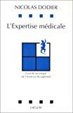 L'Expertise médicale. Essai de sociologie sur l'exercice du jugement.