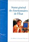 Statut général des fonctionnaires de l'Etat. Edition mise à jour au 21 juillet 2000.