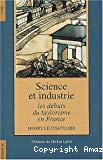 Science et industrie : les débuts du taylorisme en France.