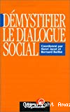 Démystifier le dialogue social.