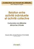 Relation entre activité individuelle et activité collective. Confrontation de différentes démarches d'études.