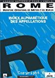 ROME - Répertoire opérationnel des métiers et des emplois. Tome 1 : Un index alphabétique des appellations.