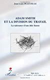 Adam Smith et la division du travail. La naissance d'une idée fausse.