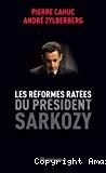 Les réformes ratées du président Sarkozy.
