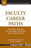 Faculty career paths multiple routes to academic success and satisfaction.
