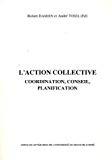 L'action collective. Coordination, conseil, planification.