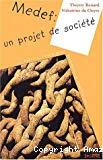 MEDEF : un projet de société.