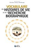 Vocabulaire des histoires de vie et de la recherche biographique