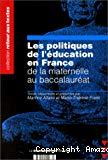 Les politiques de l'éducation en France de la maternelle au baccaulauréat.