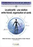 La précarité : une relation entre travail, organisation et santé.