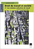Droit du travail et société. Tome 2 : les relations collectives de travail.