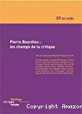 Pierre Bourdieu : les champs de la critique.