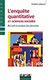L'enquête quantitative en sciences sociales. Recueil et analyse des données.