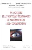 La logistique et les nouvelles technologies de l'information et de la communication.