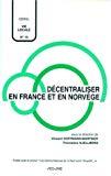 Décentraliser en France et en Norvège.