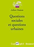 Questions sociales et questions urbaines.