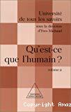 Qu'est-ce que l'humain ? Volume 2.