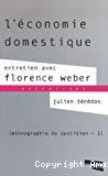 Ethnographie du quotidien Volume 1, L'économie domestique : entretien avec Florence Weber.