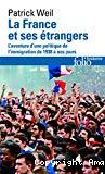 La France et ses étrangers. L'aventure d'une politique de l'immigration de 1938 à nos jours.